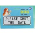Gate Sign - Small Please Shut Gate